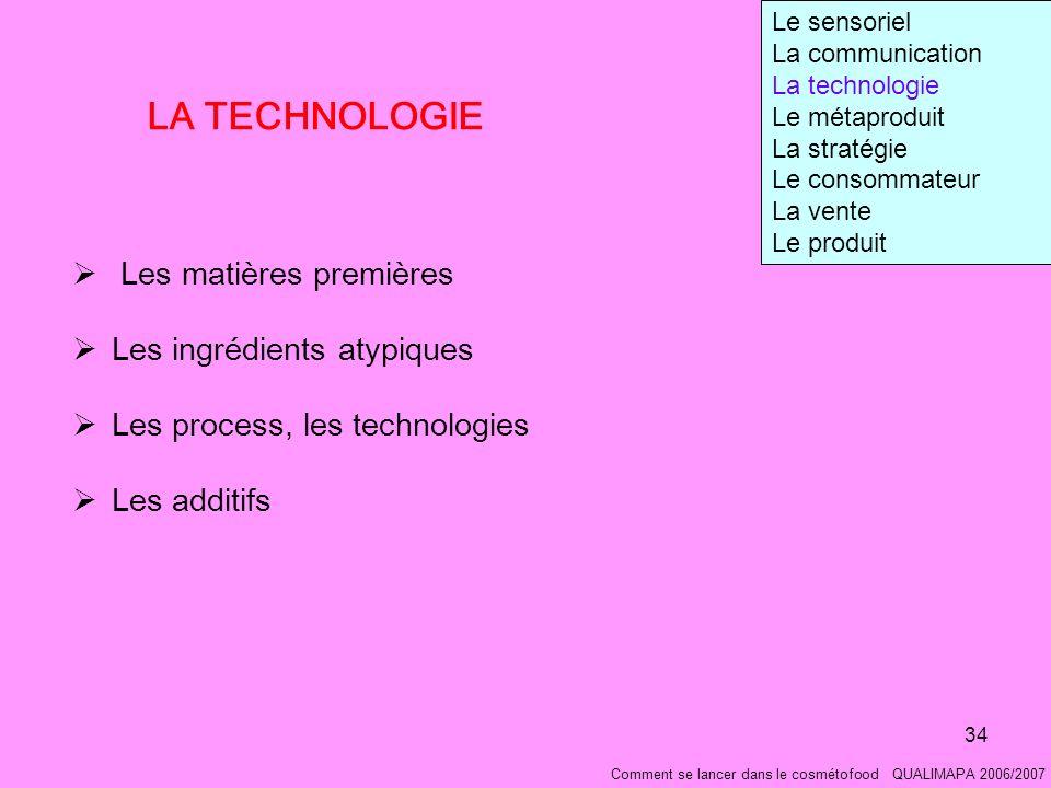 LA TECHNOLOGIE Les matières premières Les ingrédients atypiques