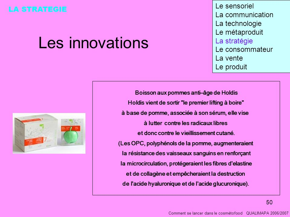 Les innovations Le sensoriel LA STRATEGIE La communication
