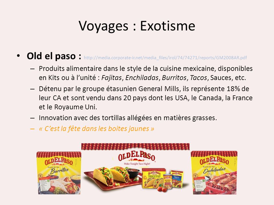 Voyages : Exotisme Old el paso : http://media.corporate-ir.net/media_files/irol/74/74271/reports/GM2008AR.pdf.