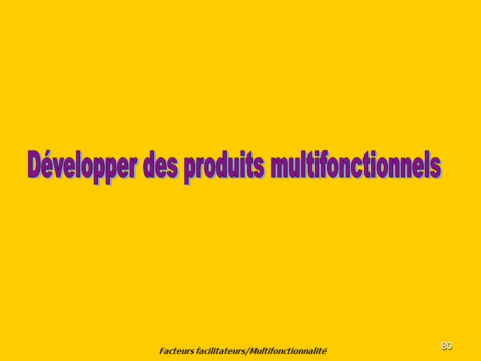 Facteurs facilitateurs/Multifonctionnalité