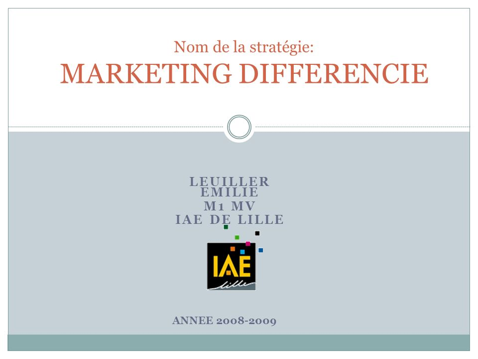 Nom de la stratégie: MARKETING DIFFERENCIE