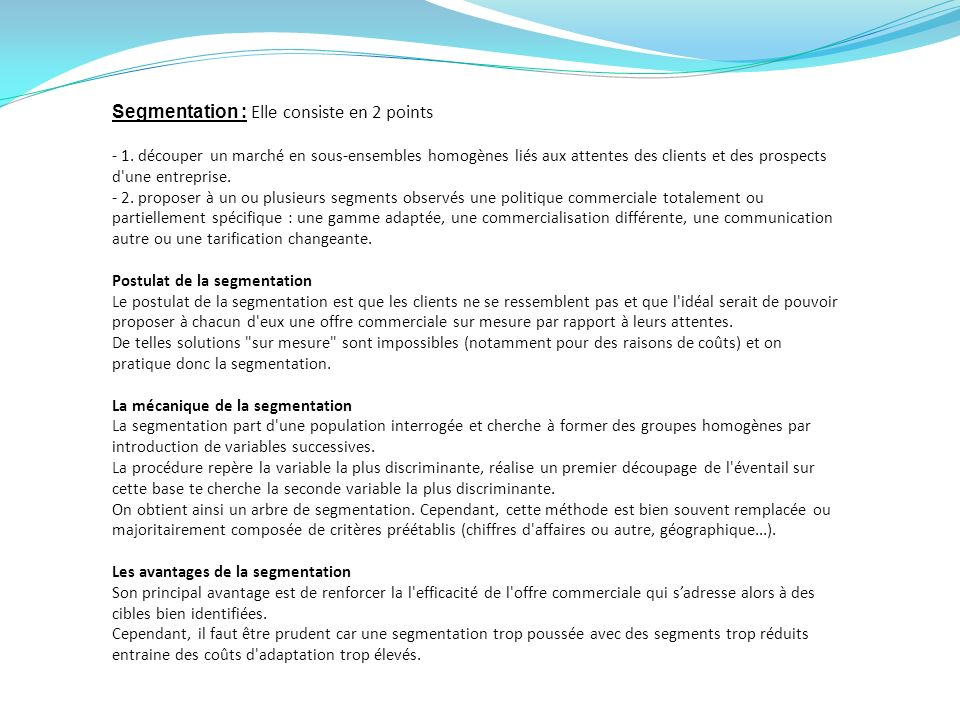 Segmentation : Elle consiste en 2 points