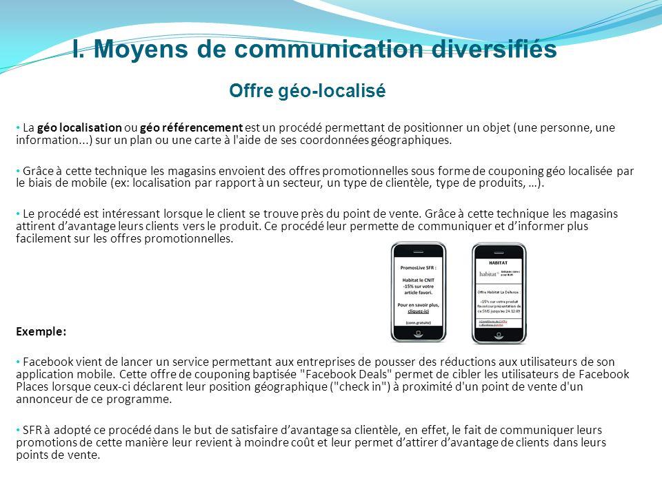 I. Moyens de communication diversifiés