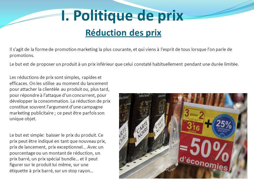 I. Politique de prix Réduction des prix