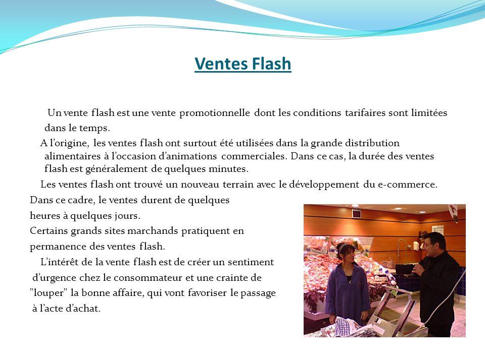 Ventes FlashUn vente flash est une vente promotionnelle dont les conditions tarifaires sont limitées dans le temps.