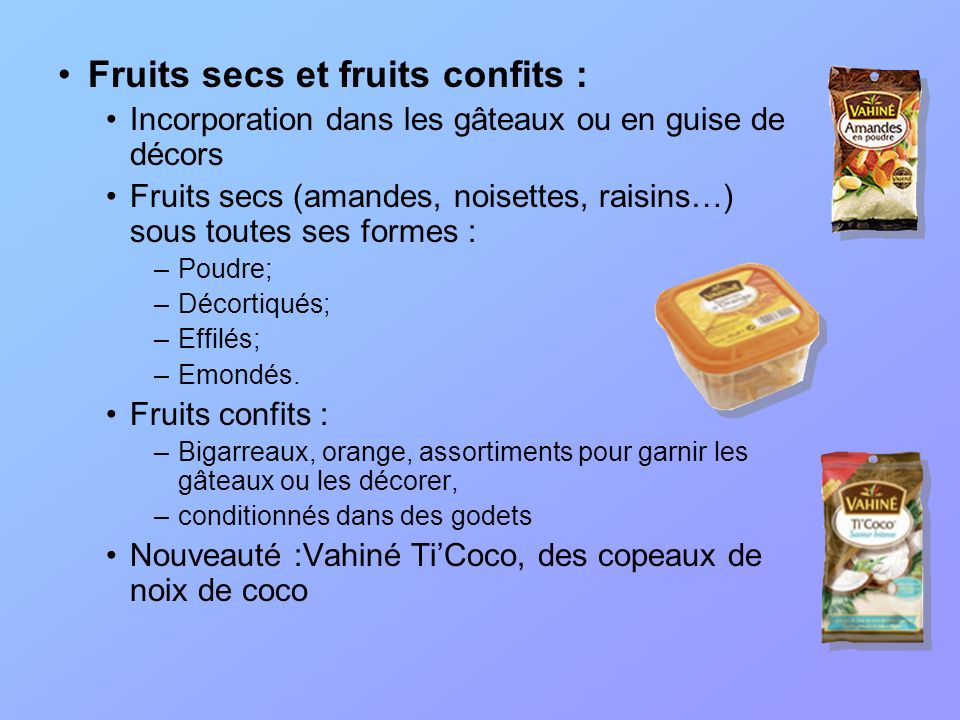 Fruits secs et fruits confits :