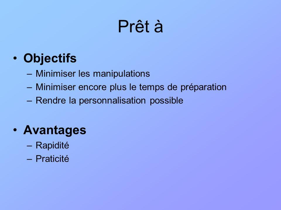Prêt à Objectifs Avantages Minimiser les manipulations