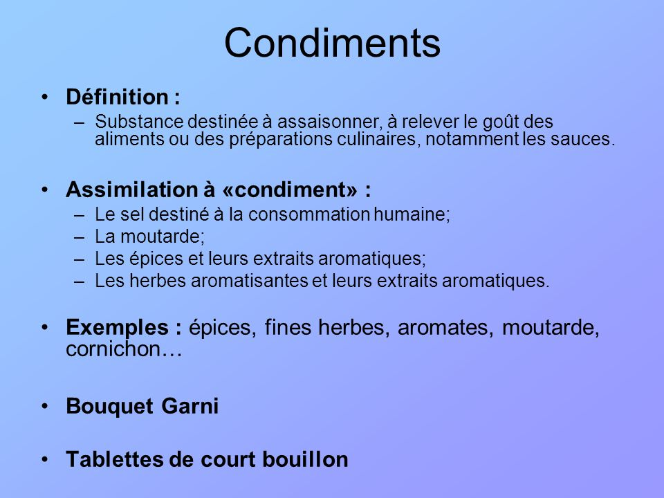 Condiments Définition : Assimilation à «condiment» :