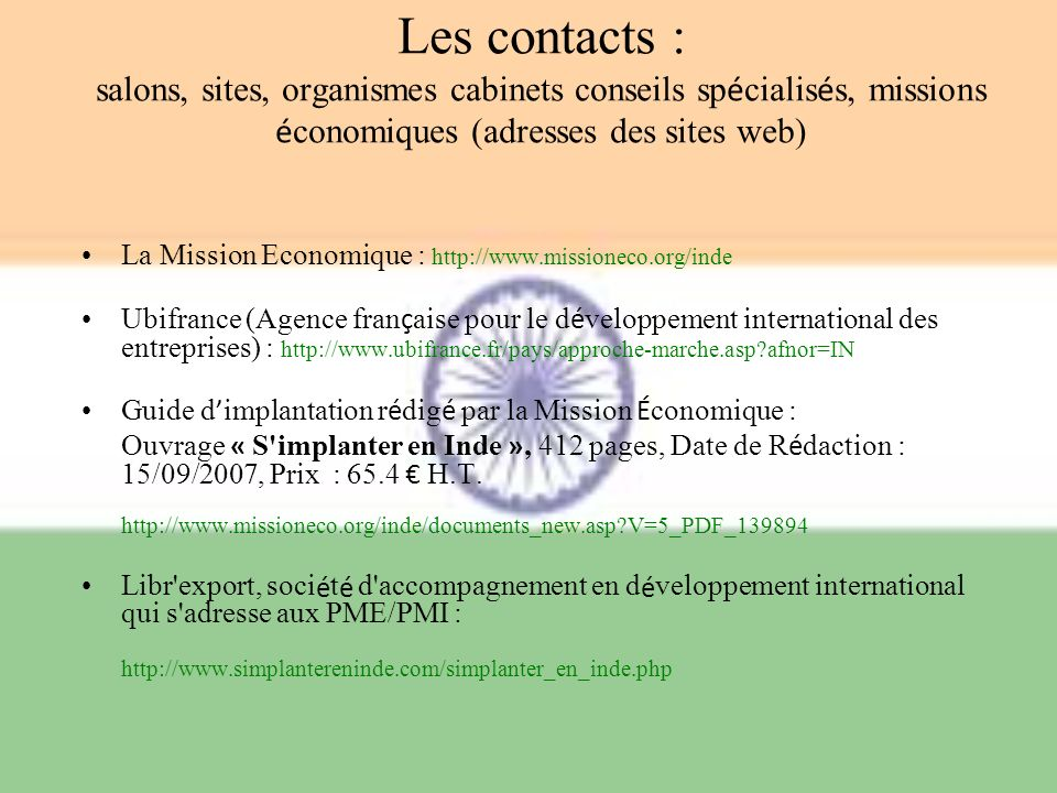 Les contacts : salons, sites, organismes cabinets conseils spécialisés, missions économiques (adresses des sites web)