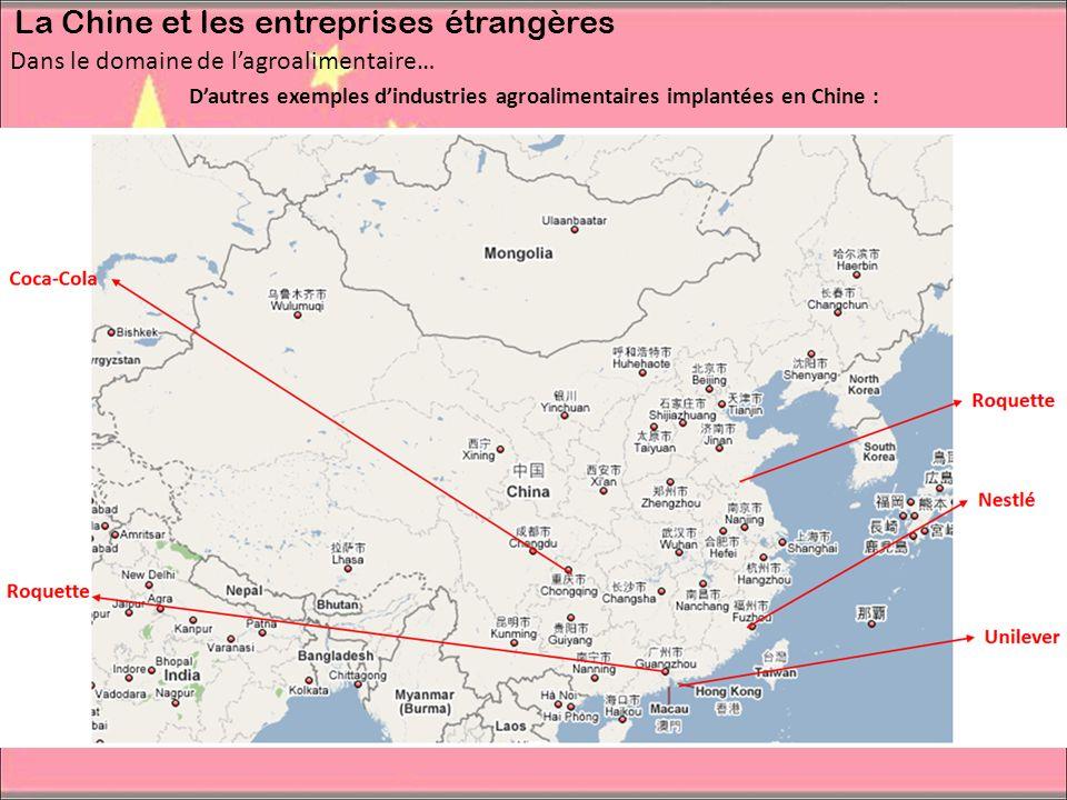 D'autres exemples d'industries agroalimentaires implantées en Chine :