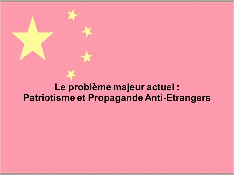 Le problème majeur actuel : Patriotisme et Propagande Anti-Etrangers