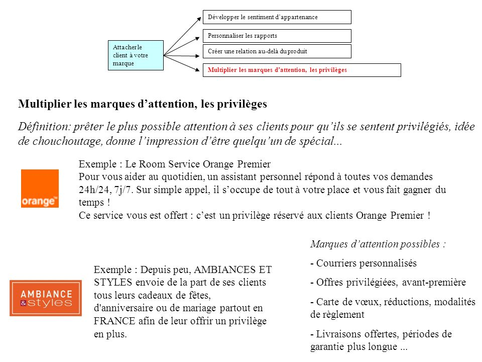 Multiplier les marques d'attention, les privilèges