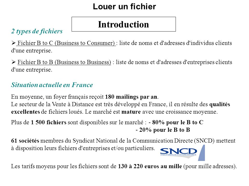 Introduction Louer un fichier 2 types de fichiers