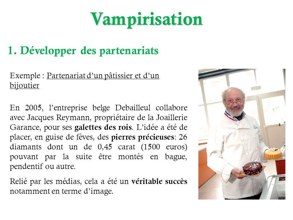 Vampirisation 1. Développer des partenariats