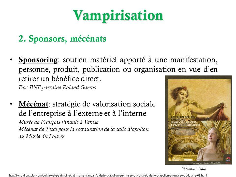 Vampirisation 2. Sponsors, mécénats