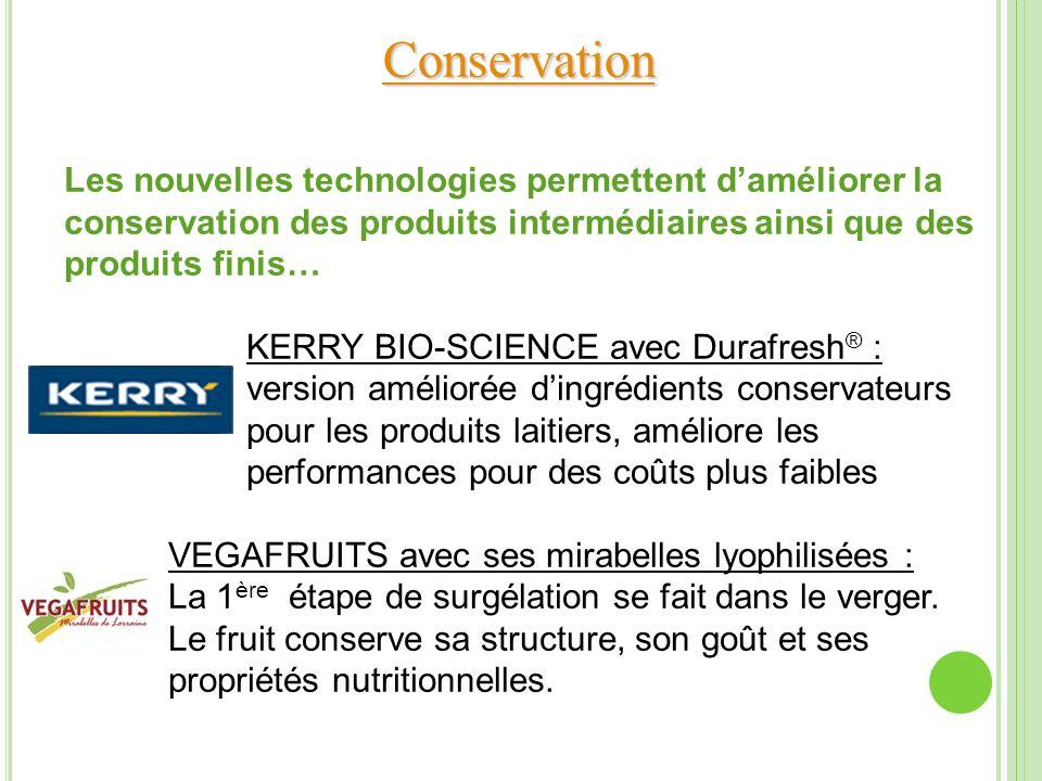 Conservation Les nouvelles technologies permettent d'améliorer la conservation des produits intermédiaires ainsi que des produits finis…