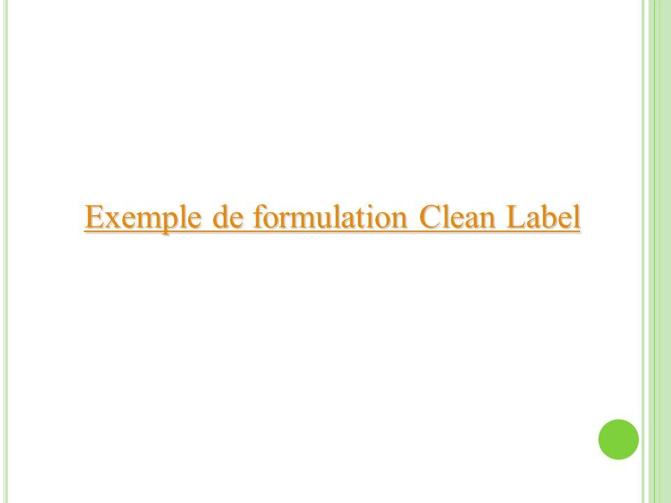 Exemple de formulation Clean Label