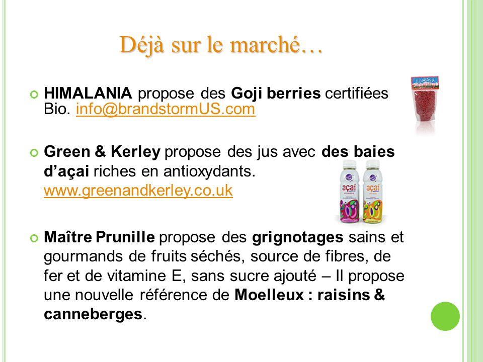 Déjà sur le marché… HIMALANIA propose des Goji berries certifiées Bio. info@brandstormUS.com.