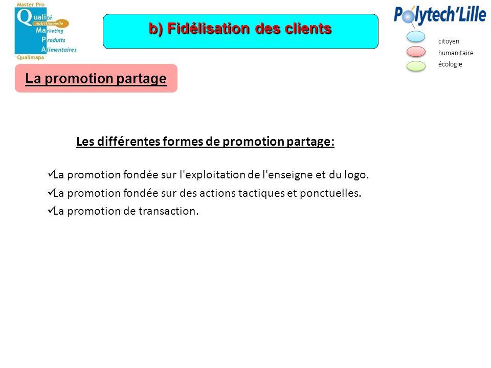 b) Fidélisation des clients