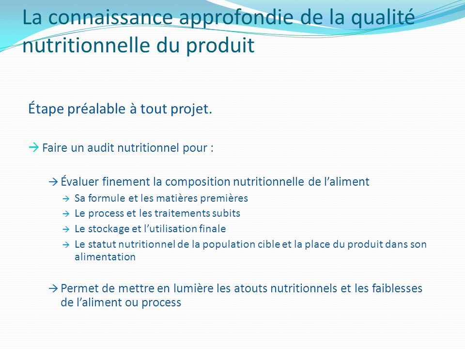 La connaissance approfondie de la qualité nutritionnelle du produit