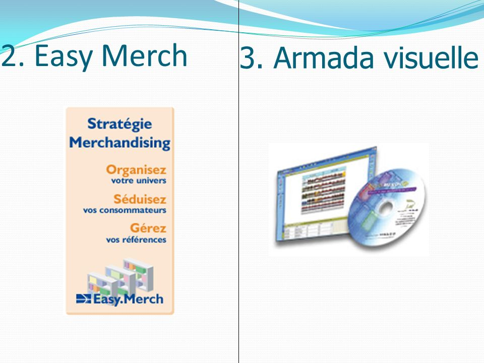 2. Easy Merch 3. Armada visuelle