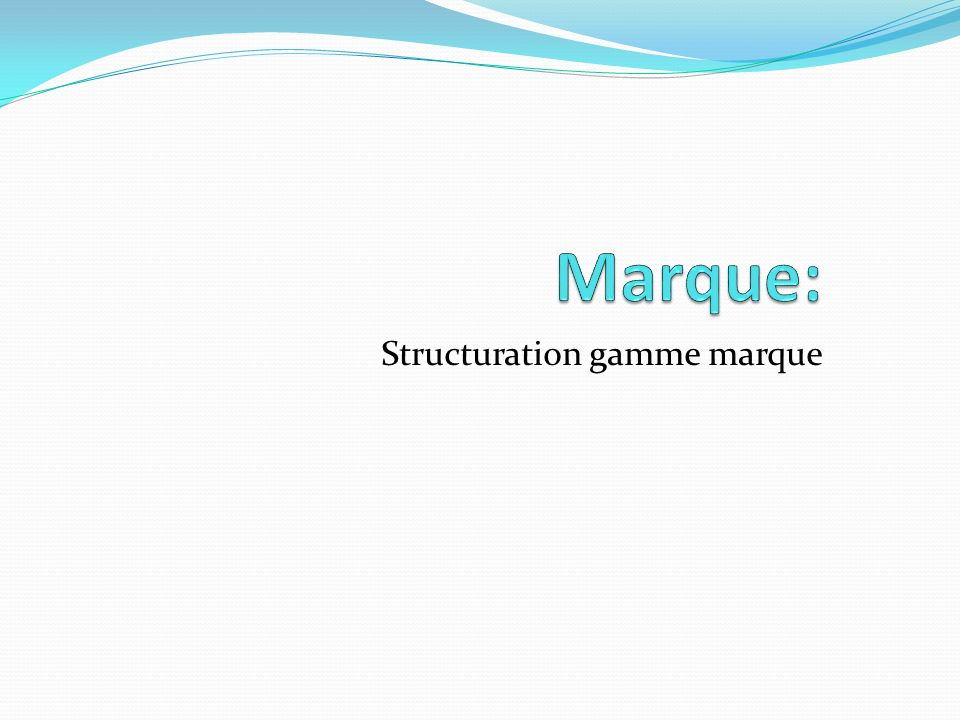 Structuration gamme marque