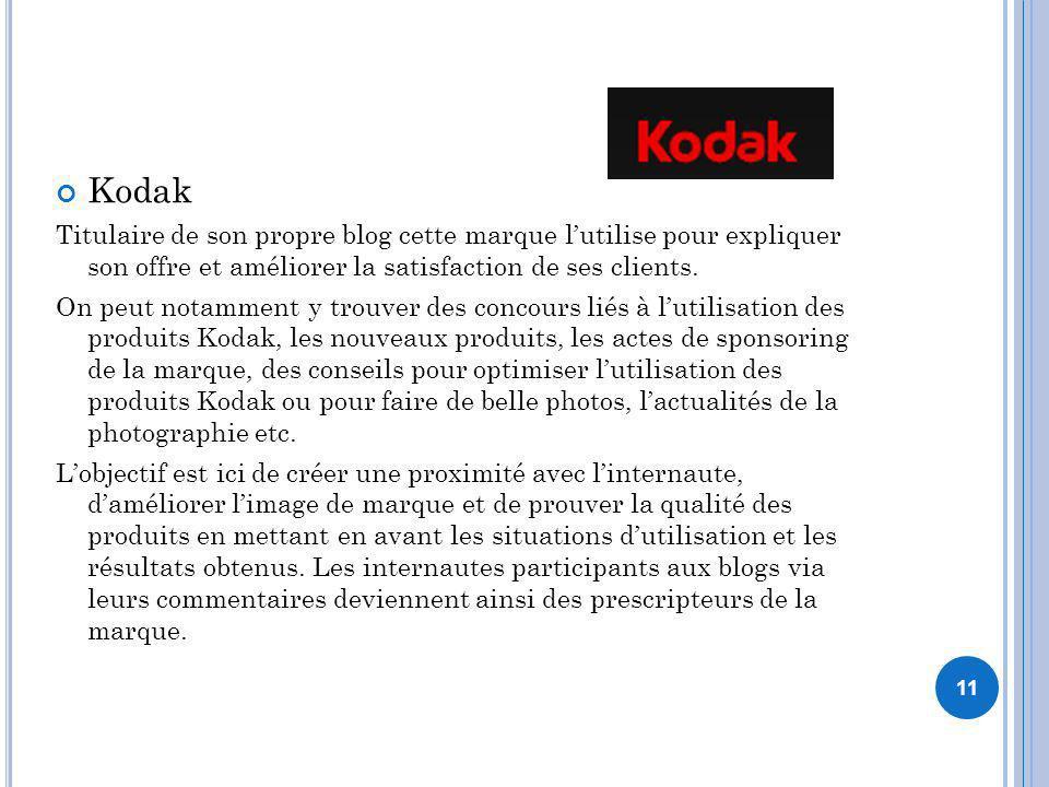 Kodak Titulaire de son propre blog cette marque l'utilise pour expliquer son offre et améliorer la satisfaction de ses clients.