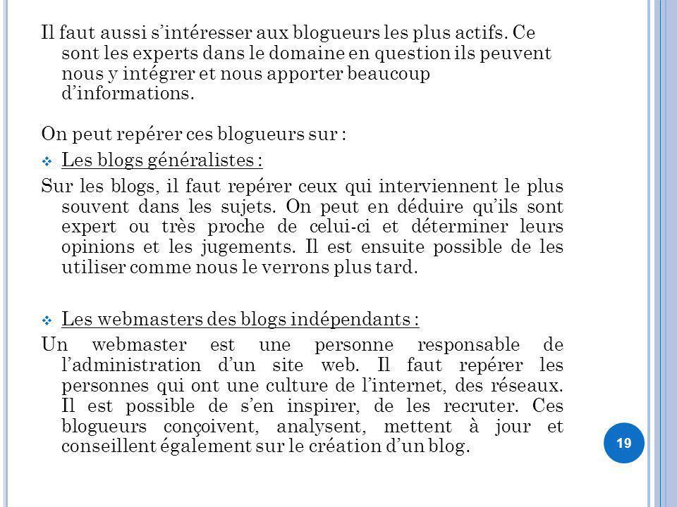 Il faut aussi s'intéresser aux blogueurs les plus actifs