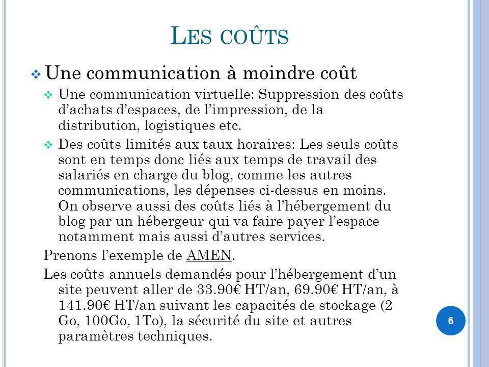 Les coûts Une communication à moindre coût