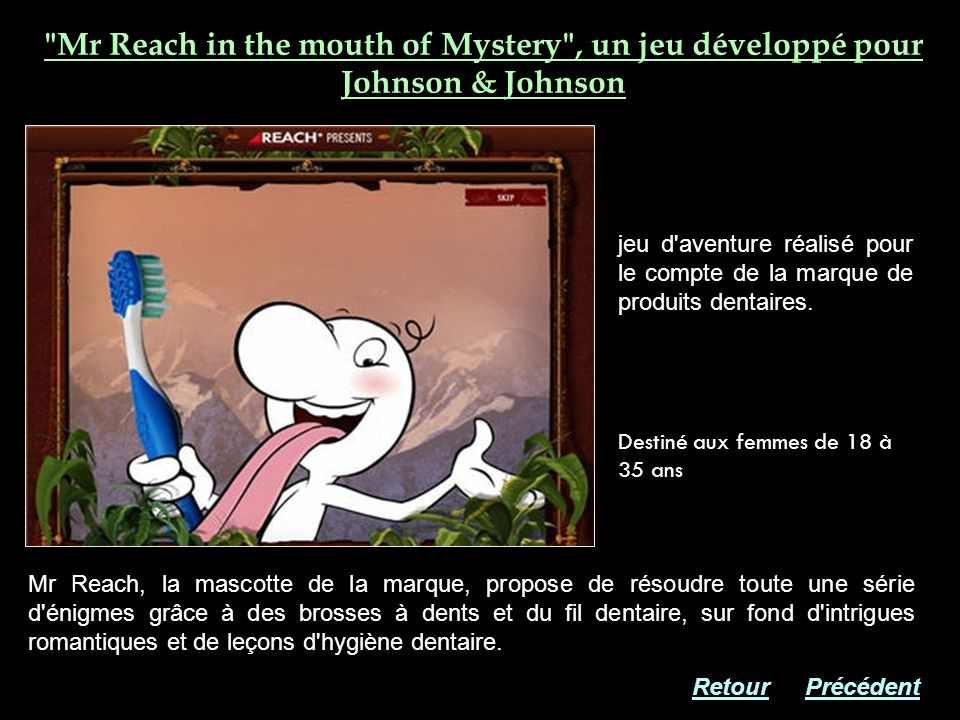 Mr Reach in the mouth of Mystery , un jeu développé pour Johnson & Johnson