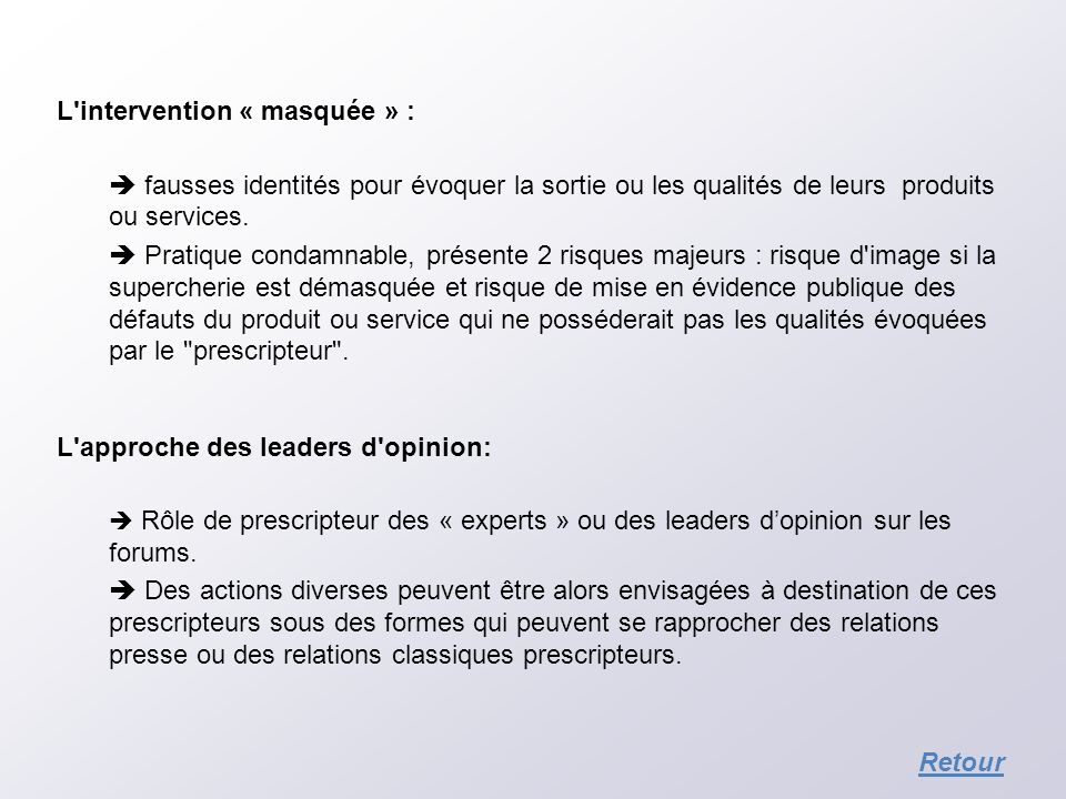 L intervention « masquée » :