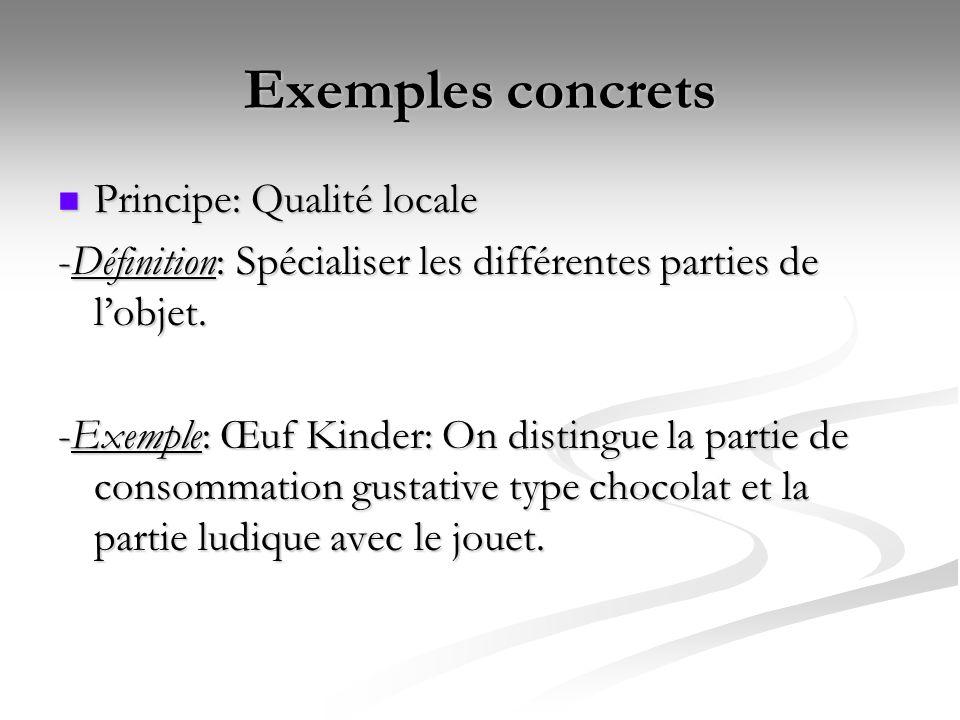 Exemples concrets Principe: Qualité locale