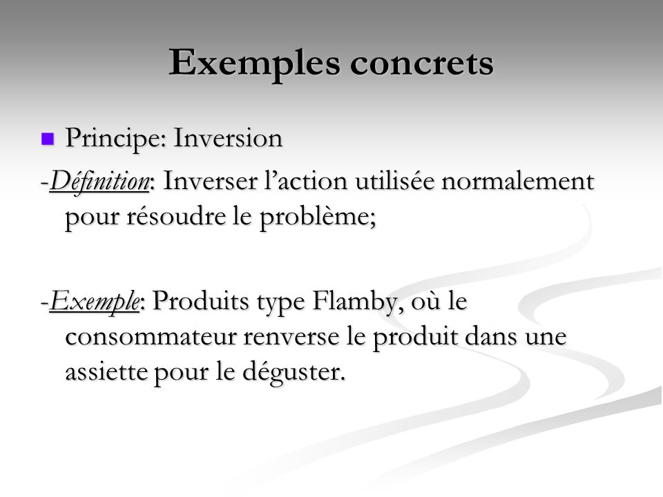 Exemples concrets Principe: Inversion