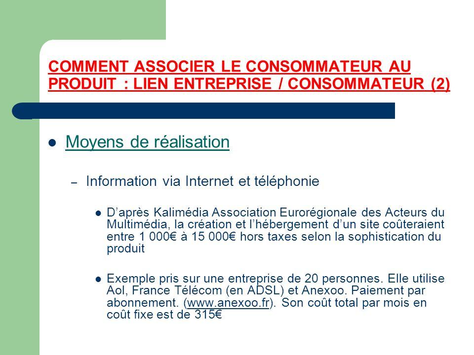 COMMENT ASSOCIER LE CONSOMMATEUR AU PRODUIT : LIEN ENTREPRISE / CONSOMMATEUR (2)