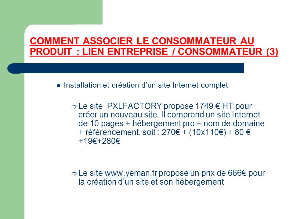 COMMENT ASSOCIER LE CONSOMMATEUR AU PRODUIT : LIEN ENTREPRISE / CONSOMMATEUR (3)
