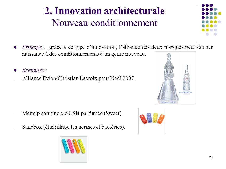 2. Innovation architecturale Nouveau conditionnement