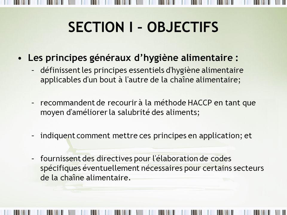 SECTION I – OBJECTIFS Les principes généraux d'hygiène alimentaire :