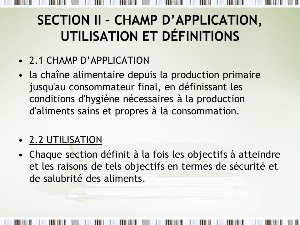 SECTION II – CHAMP D'APPLICATION, UTILISATION ET DÉFINITIONS