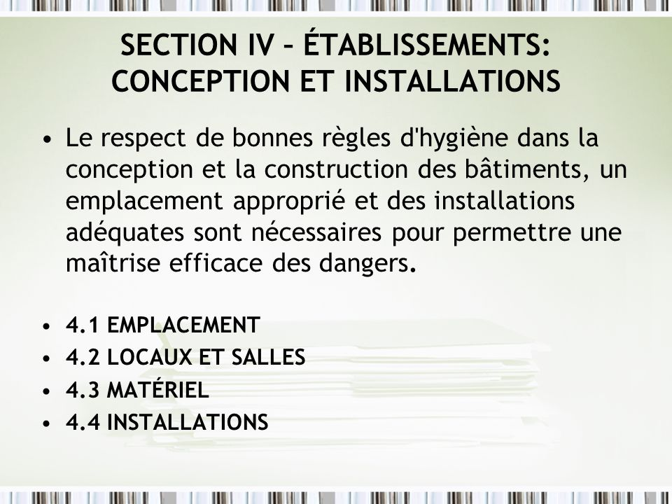 SECTION IV – ÉTABLISSEMENTS: CONCEPTION ET INSTALLATIONS