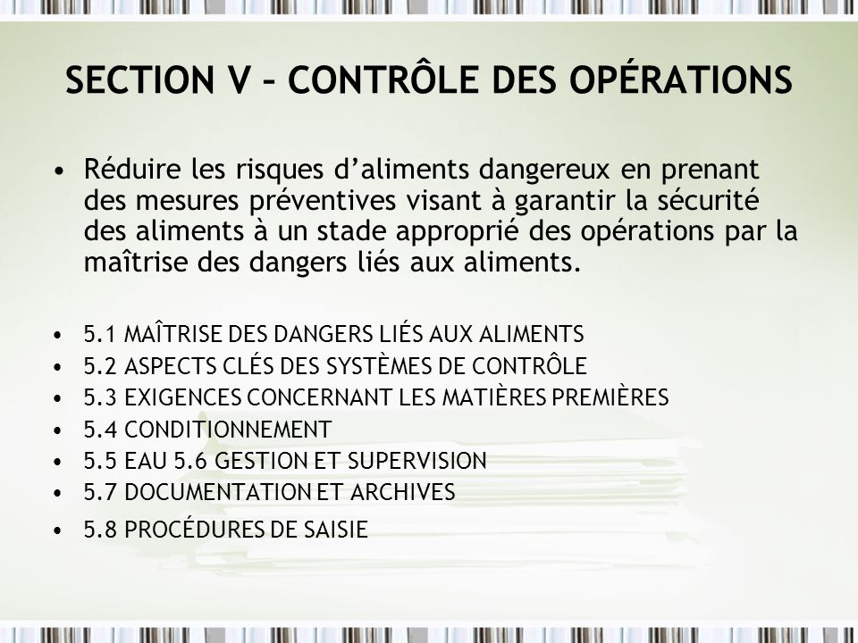 SECTION V – CONTRÔLE DES OPÉRATIONS