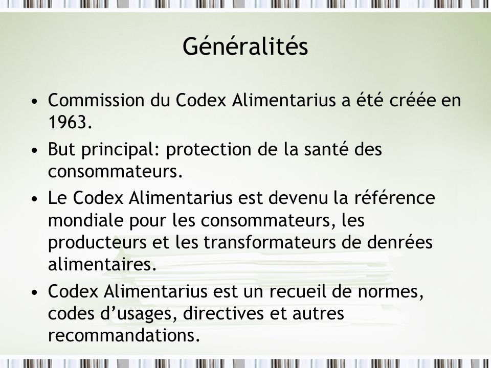 Généralités Commission du Codex Alimentarius a été créée en 1963.