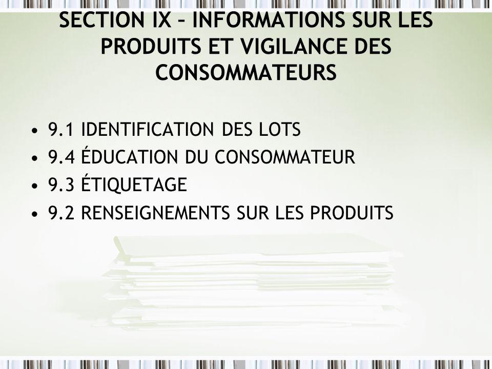 SECTION IX – INFORMATIONS SUR LES PRODUITS ET VIGILANCE DES CONSOMMATEURS