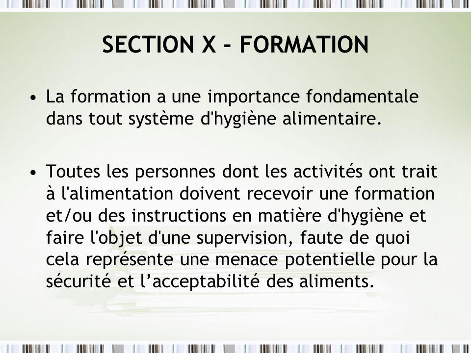 SECTION X - FORMATION La formation a une importance fondamentale dans tout système d hygiène alimentaire.