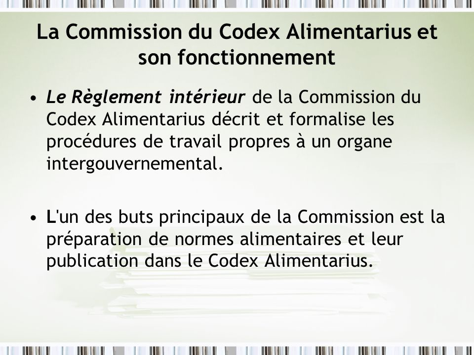 La Commission du Codex Alimentarius et son fonctionnement