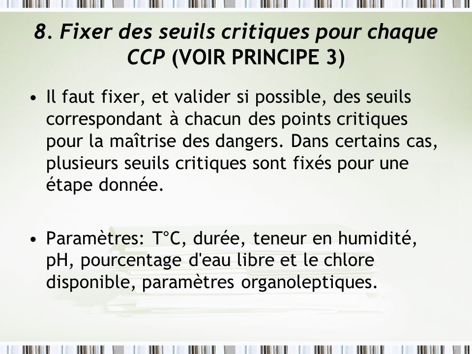 8. Fixer des seuils critiques pour chaque CCP (VOIR PRINCIPE 3)