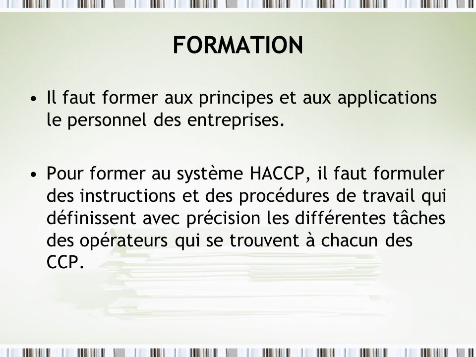 FORMATION Il faut former aux principes et aux applications le personnel des entreprises.