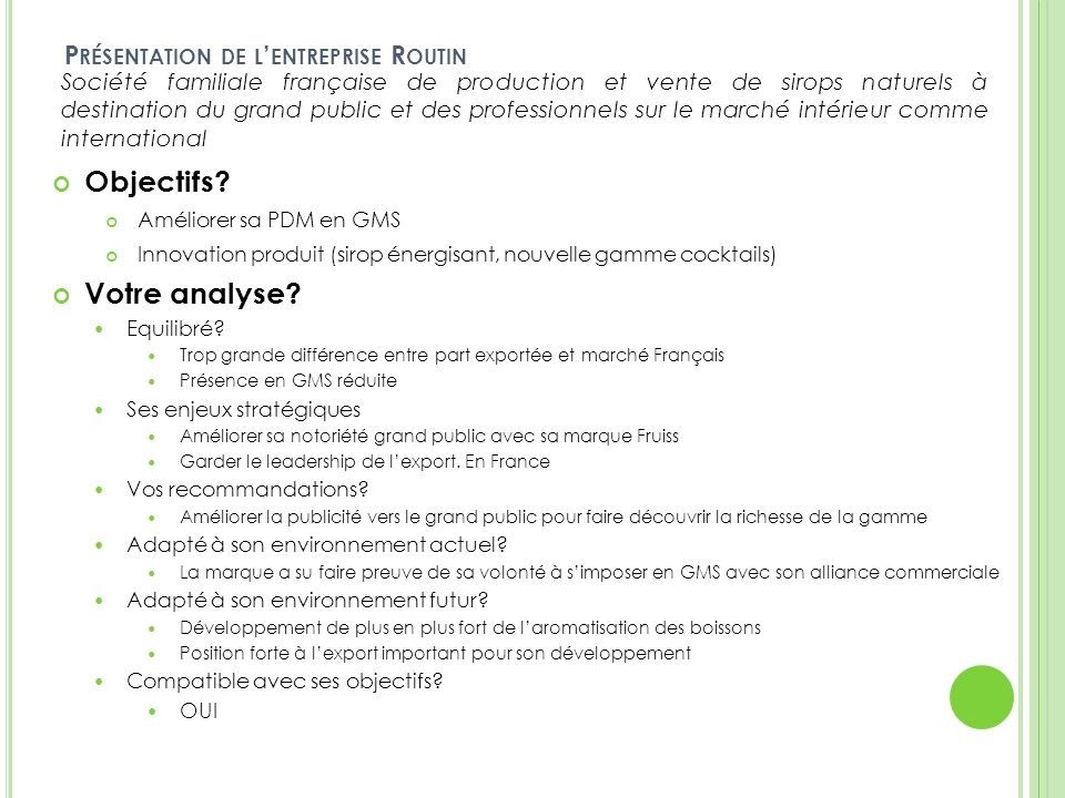 Objectifs Votre analyse Présentation de l'entreprise Routin