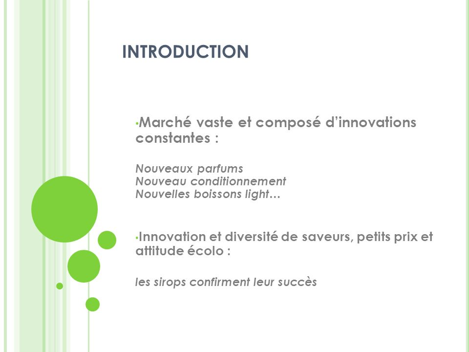 INTRODUCTION Marché vaste et composé d'innovations constantes :