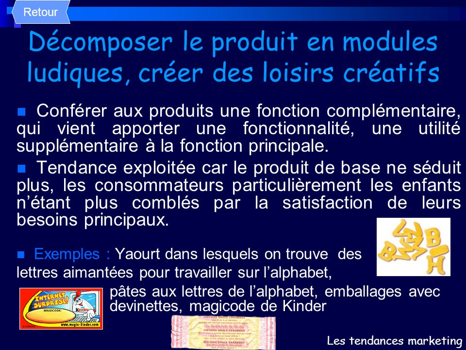 Décomposer le produit en modules ludiques, créer des loisirs créatifs