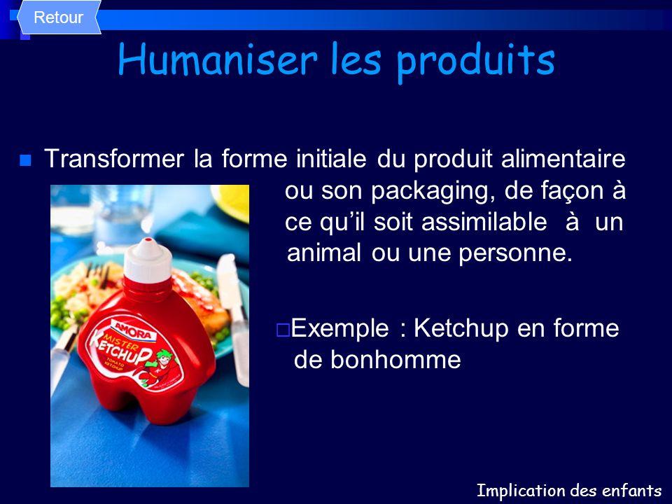 Humaniser les produits